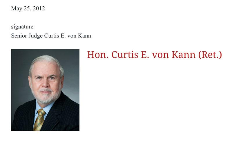 Hon. Curtis E. von Kann (Ret.)